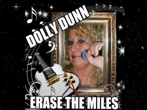 """DOLLY DUNN ="""" ERASE THE MILES"""""""