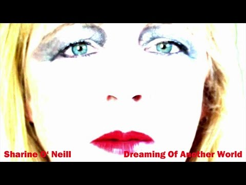 Sharine O'Neill - Dreaming of another world