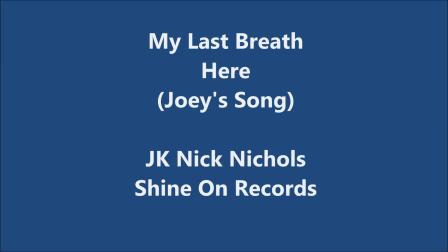 My Last Breath Here (Joey's Song)