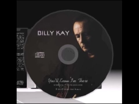 You'll Know I'm There by Billy Kay
