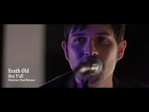 Erath Old - Hey Y'all [Official Music Video]