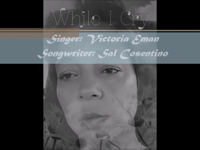 While I Cry - Artist/Singer: Victoria Eman