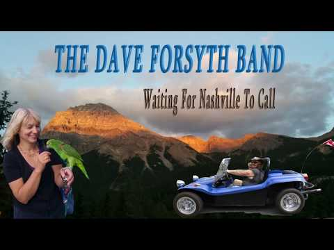 The Dave Forsyth Band - Waiting For Nashville To Call - Lyric Video