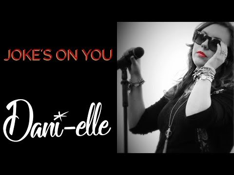 Joke's On You - Dani-elle - Original