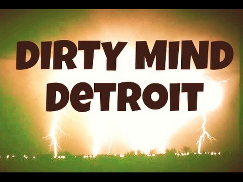 Dirty Mind Detroit Music