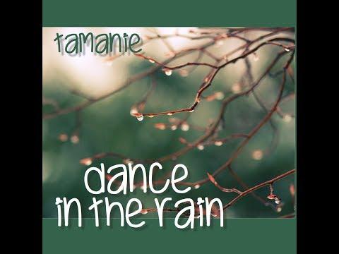 Dance In  The Rain, Tamanie Dove