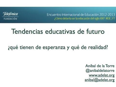 Tendencias educativas de futuro: ¿Esperanza, realidad?