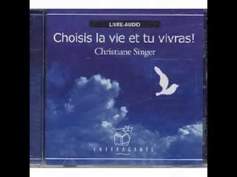 Christiane Singer: Choisis la vie et tu vivras