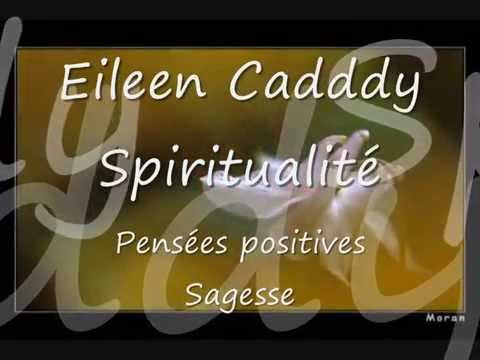 Spiritualité, pensées positives -  Eileen Caddy