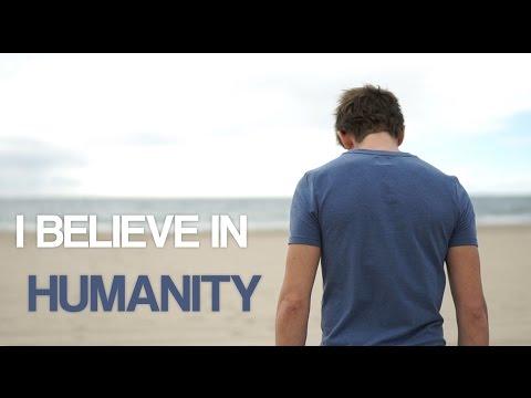 """Message d'espoir : """"Je crois en l'Humanité"""""""