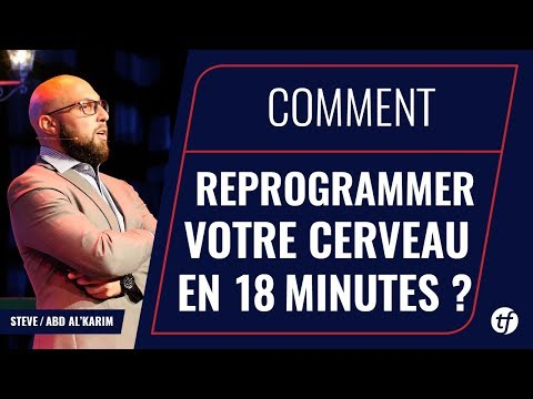 ◼︎ Comment Re-Programmer son Cerveau en 18 min !!!