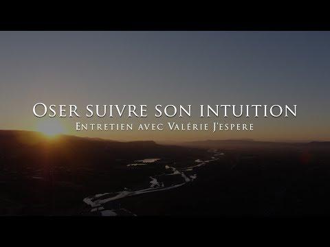 Valérie J'espère : Oser suivre son intuition