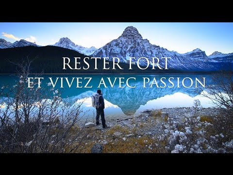 Rester fort et vivez avec Passion