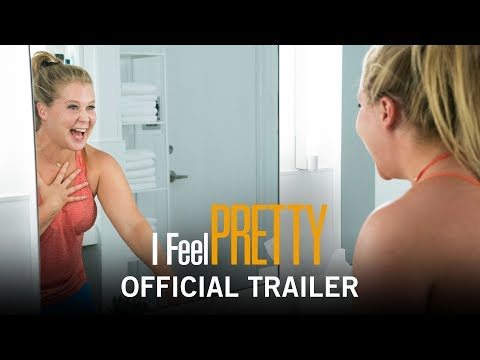 I Feel Pretty | Official Trailer | Now In Theaters
