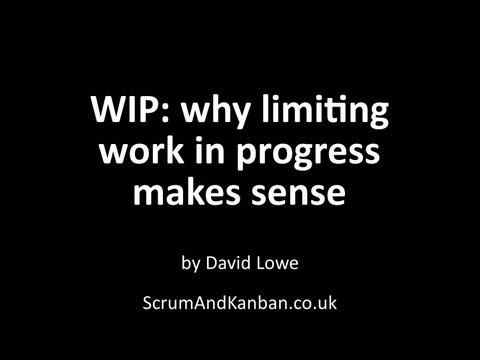 WIP: why limiting work in progress makes sense (Kanban)