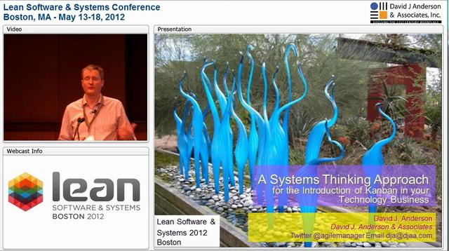 LSSC12: The Systems Thinking Approach to Introducing Kanban - David J. Anderson