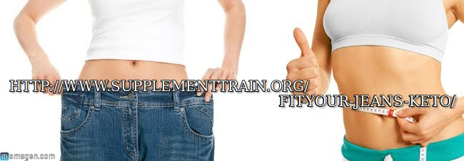 http://www.supplementtrain.org/fit-your-jeans-keto/