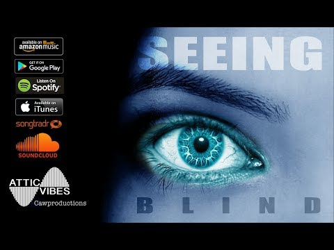 SEEING BLIND by AtticVibes - Cawproductions
