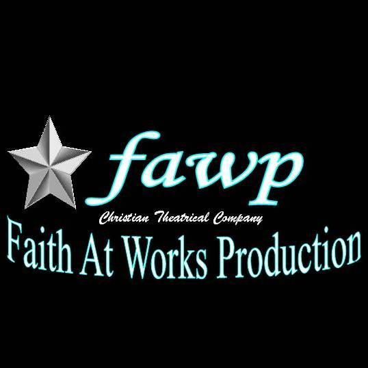 FAITH AT WORKS PRODUCTION