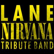 Lane NIRVANA Tribute
