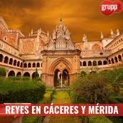 REYES EN CÁCERES Y MÉRIDA