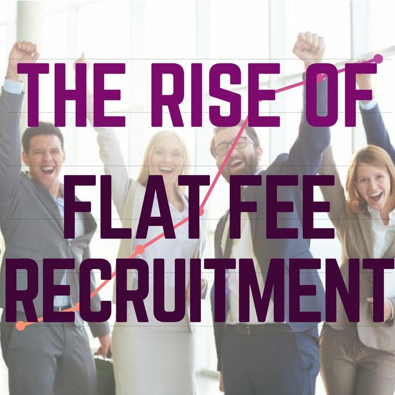 The Rise Of Flat Fee Recruitment Recruitingblogs