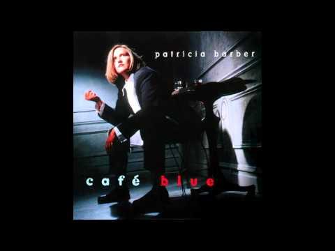 Patricia Barber - Café Blue (Full Album (HQ)1994)