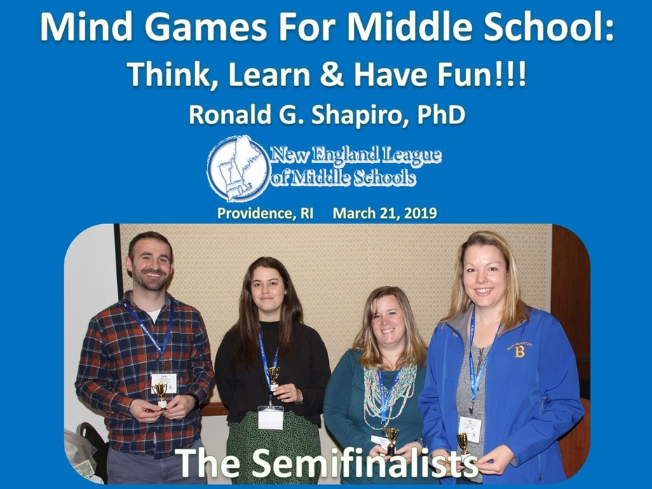 Mind Games for Middle School: Think, Learn & Have Fun!!! New England League of Middle Schools (NELMS) Annual Conference. Providence, RI. March 21, 2019. Photo Album.
