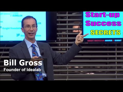 The Secrets to Startup Success with Bill Gross, Indepth talk on why startups succeed