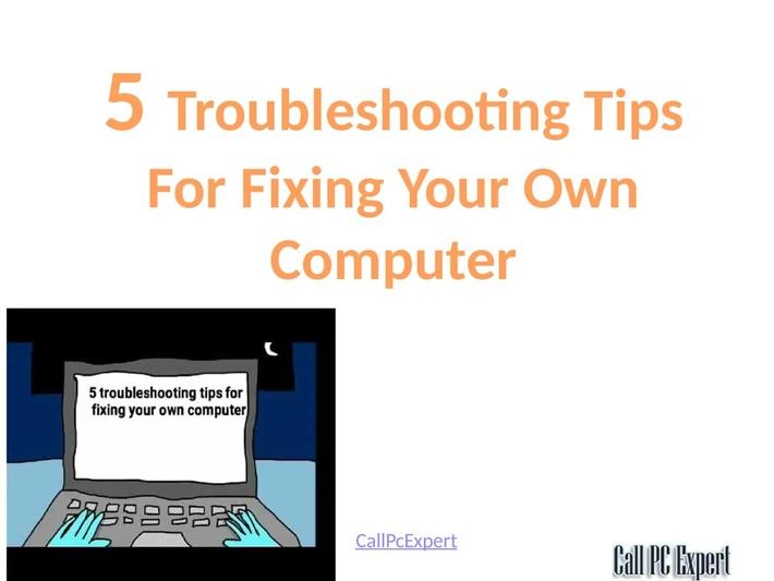 5 Troubleshooting Tips For Fixing Your Own Computer