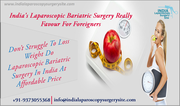 India's Laparoscopic Bariatric Surgery Really Favour For Foreigners