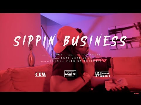 Cino Fresh - Sippin Business Ft. Real Deal Lock
