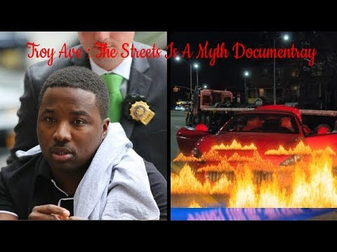 Troy Ave - Streets Is A Myth Documentary