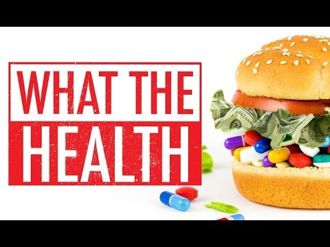 WHAT THE HEALTH - Full Documentary