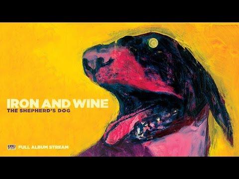 Iron & Wine - The Shepherd's Dog (Full Album 2007)