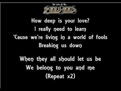 - How Deep Is Your Love-The Bee Gees