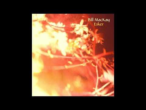 Bill MacKay - Esker (Full Album 2017)