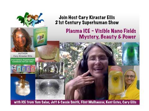 PLASMA ICE - Visible Nano Fields of GANS & Health Pens - Mystery, Beauty & Power