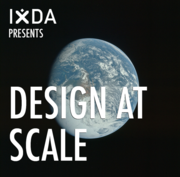 *SOLD OUT* IxDA SF Presents: Design at Scale