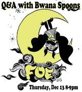 Q&A with Bwana Spoons