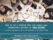 How to run a collaborative meeting that will inspire! FREE webinar May 3rd at 12pm PST