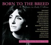 """Judy Collins new CD """"Born To The Breed A Tribute to Judy Collins"""""""
