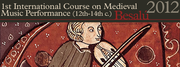 1st International Course on Medieval Music Performance (12th-14th century)