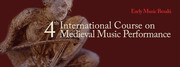 4th International Course on Medieval Music Performance (12-14th c.)