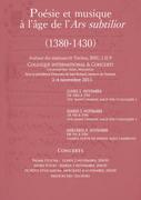 """""""Poésie et musique à l'âge de l'Ars subtilior (1380-1430). Autour du manuscrit Torino J.II.9"""""""