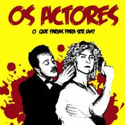 TEATRO: Os Actores, o que farias para ser um?