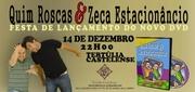 FESTAS: Quim Roscas & Zeca Estacionâncio