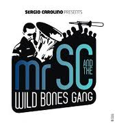 Mr. Sc And The Wild Bones Gang
