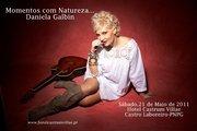 """""""Momentos com Natureza..."""" Daniela Galbin"""