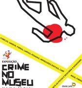 EXPOSIÇÕES: Crime no Museu